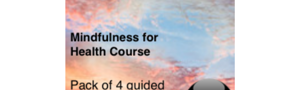 MP3 Downloads for Mindfulness for Health Course