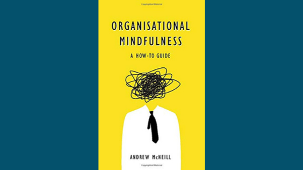 How To Bring Mindfulness Into Your Organisation