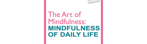 The Art of Mindfulness Booklet