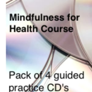 Mindfulness for Health Course 4 Guided Practice CDs